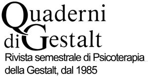 Quaderni di Gestalt - Rivista italiana di psicoterapia dal 1985