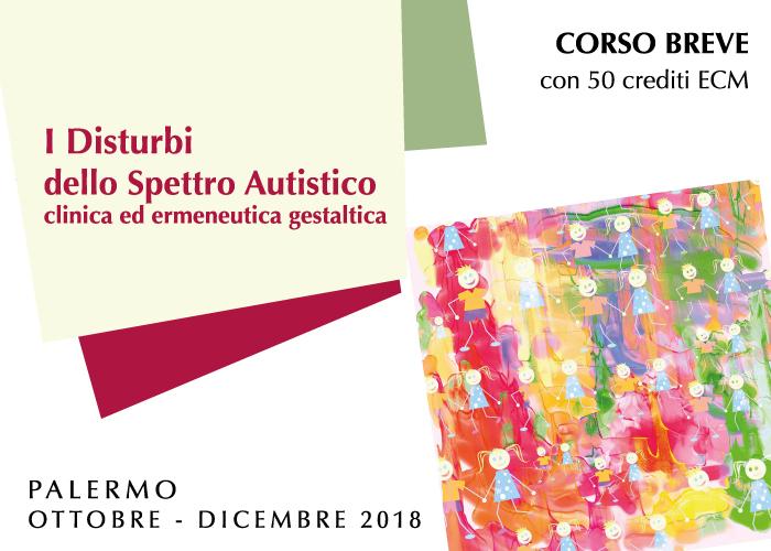Corso con ECM - I Disturbi dello Spettro Autistico clinica ed ermeneutica gestaltica con 50 crediti ECM Palermo