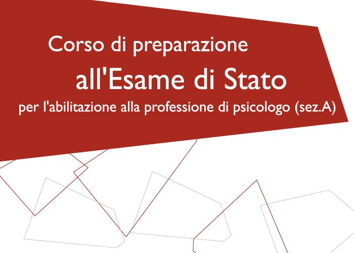 Corso di preparazione all'Esame di Stato per l'abilitazione alla professione di psicologo (sez.A) Home