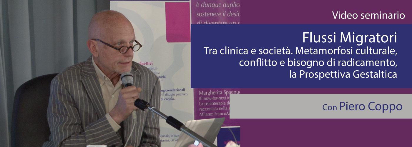 Piero Coppo Flussi migratori tra clinica e società. Metamorfosi culturale, conflitto e bisogno di radicamento, la prospettiva gestaltica