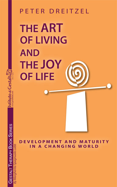 The Art of Living and the Joy of Life Developing and Maturity in a Changing World by Hans Peter Dreitzel In collaboration with Brigitte Stelzer-Dreitzel Foreword by Thomas Rieger
