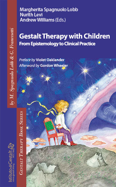 Gestalt Therapy with Children - Eds. Margherita Spagnuolo Lobb, Nurith Levi, Andrew Williams