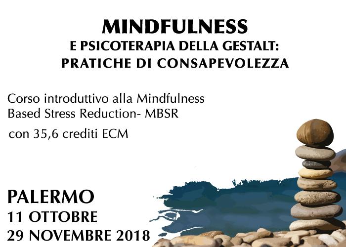 Mindfulness e psicoterapia della Gestalt: pratiche di consapevolezza. Corso introduttivo alla Mindfulness Based Stress Reduction-MBSR Home