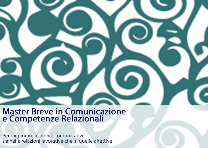 Master Breve in Comunicazione e Competenze Relazionali . Per migliorare le abilità comunicative sia nelle relazioni lavorative che in quelle affettive
