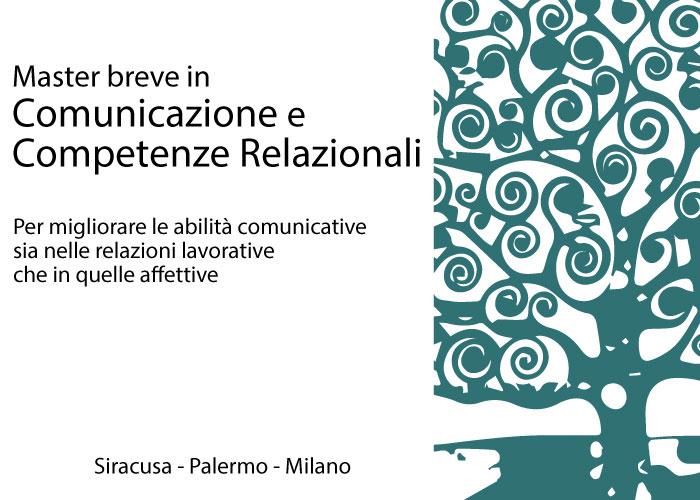 Master Breve in Comunicazione e Competenze Relazionali . Per migliorare le abilità comunicative sia nelle relazioni lavorative che in quelle affettive Home