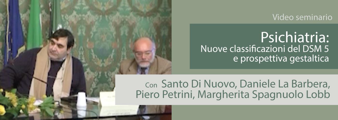 DSM V 5 Petrini La Barbera Di Nuovo Spagnuolo LobbPsichiatria: Nuove classificazioni del DSM 5 e prospettiva gestaltica