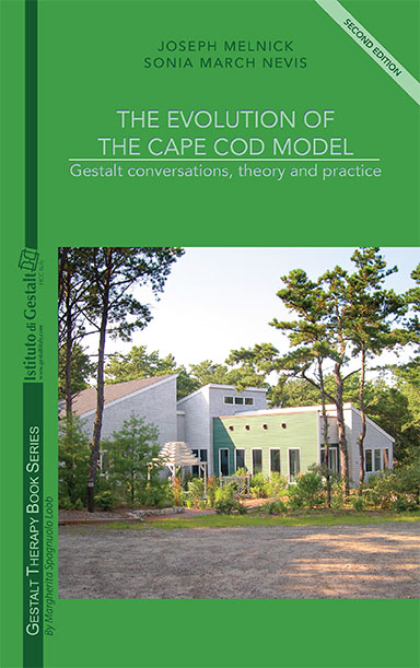 The Evolution of the Cape Cod Model Gestalt conversations, theory and practice by Joseph Melnick and Sonia March Nevis