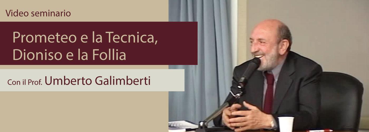 Prometeo e la Tecnica, Dioniso e la Follia con il prof. Umberto Galimberti