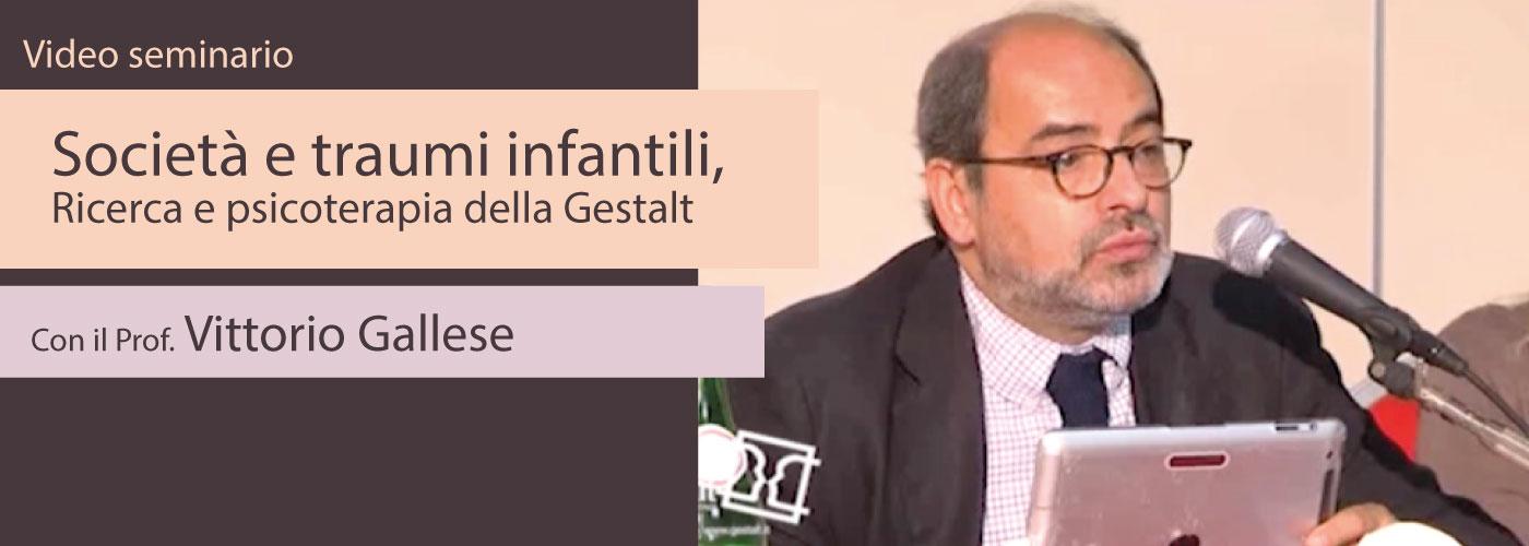 Vittorio Gallese Società e traumi infantili, Ricerca e psicoterapia della Gestalt