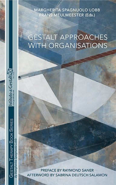 Gestalt Approaches with Organisations edited by Margherita Spagnuolo Lobb and Frans Meulmeester
