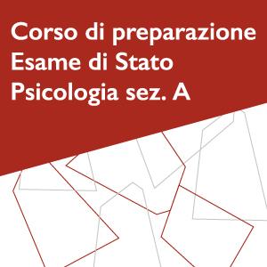 Corso di preparazione all'esame di stato per l'abilitazione alla professione di psicologo (sez.A)
