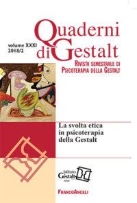 Quaderni di Gestal 2018-2 la svolta etica in psicoterapia della Gestalt