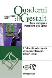 Quaderni di Gestalt 2019/1 - L'identità relazionale della psicoterapia della Gestalt